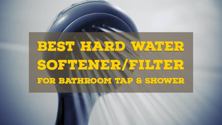 Best Water Softener for Bathroom